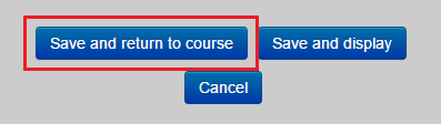 save and return to course button.
