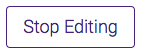 Stop Editing button
